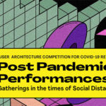 PostPandemic Performances: Gatherings in times of Social Distancing