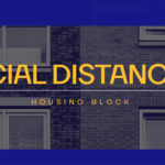 SOCIAL DISTANCING HOUSING BLOCK