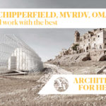 "CHIPPERFIELD, SEJIMA, TRESOLDI: discover internships and lectures of ""Architecture for Heritage"" – 2020 edition"