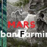 The Mars City Urban Farming | Mars City Design Challenges 2020