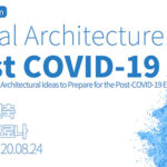 Competition for Architectural Ideas to Prepare for the Post-COVID-19 Era