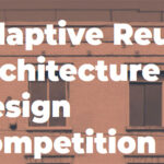 Adaptive Reuse Architecture Design Competition