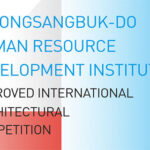 International Design Competition for Gyeongsangbuk-do Human Resource Development Institute Relocation Project