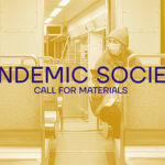 Call for Materials: Pandemic Society