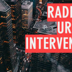 Radical Urban Intervention