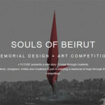 SOULS OF BEIRUT _ MEMORIAL DESIGN + ART COMPETITION