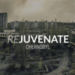 Rejuvenate: Chernobyl – A youthful appearance to the exclusion zone