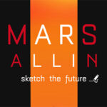 MARS CALLING, Sketch the future.