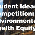 Student Ideas Competition: Environmental Health Equity