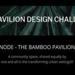 NODE: PAVILION DESIGN CHALLENGE