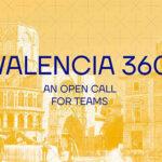 VALENCIA 360 – A GLIMPSE AT THE CITY OF THE FUTURE