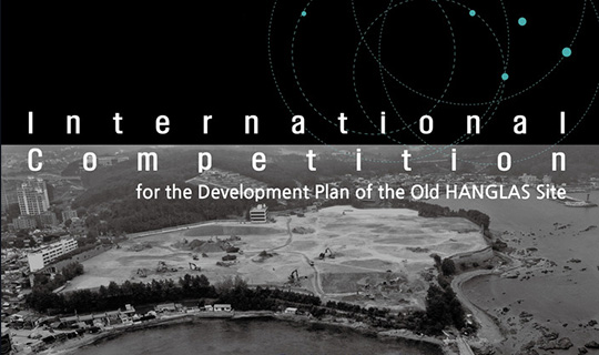 InternationalCompetition for the Development Plan of the Old HANGLASSite