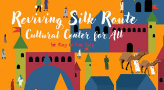 REVIVING SILK ROUTE: A CULTURAL CENTER FOR ALL