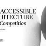 Essay Competition: The Accessible Architecture
