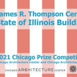 2021 CHICAGO PRIZE: JAMES R. THOMPSON CENTER
