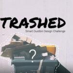 Trashed – Smart Trashcan Design Challenge