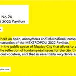 Arquine Competition No.24 | MEXTRÓPOLI 2022 Pavilion