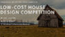 Open Call: Low-cost House Design Competition