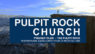 PULPIT ROCK CHURCH
